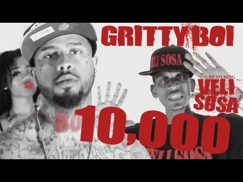 Gritty Boi Ft Veli Sosa - 10,000 [Label Submitted]