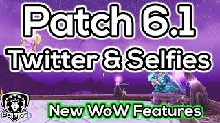 WoD Patch 6.1: Selfie Camera & Twitter Integration #ItsAWholeNewGame