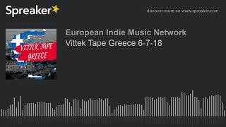 Vittek Tape Greece 6-7-18