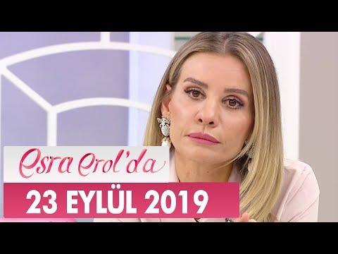 Esra Erol'da 23 Eylül 2019 - Tek Parça