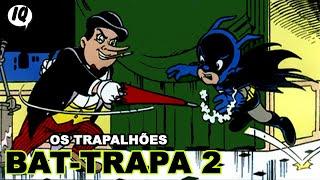 História em quadrinhos narrada - As Aventuras dos Trapalhões - Bat-Trapa 2