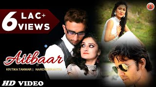 Latest Himachali Pahari Video 2016 | Aitbaar By Narender Nittu & Kritika Tanwar | Music HunterZ