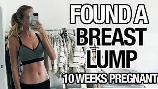I FOUND A LUMP IN MY BREAST | Week 10 Pregnancy Vlog