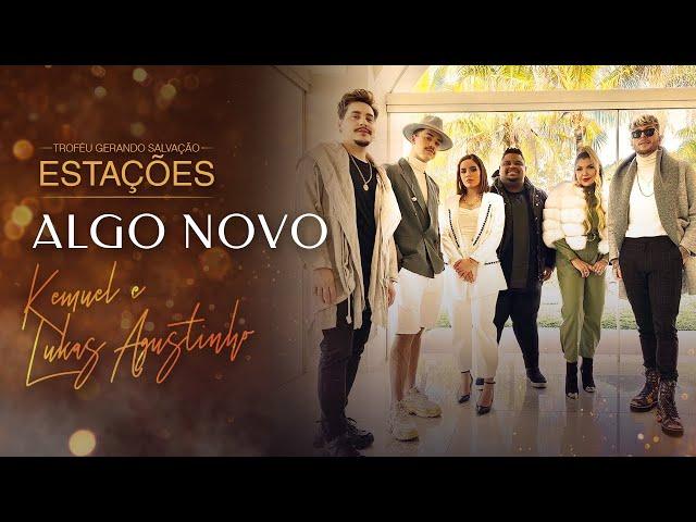 Kemuel e Lukas Agustinho - Algo Novo | Live Estações