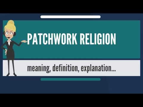 what-is-patchwork-religion?-what-does-patchwork-religion-mean?-patchwork-religion-meaning