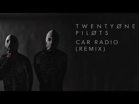 twenty one pilots: Car Radio (Remix)