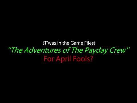 Payday 2 - It's Payday! w/ Lyrics (LEAKED - April Fools 2018)
