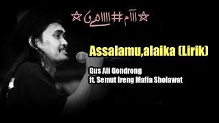 Assalamualaika (Lirik) - Gus Ali Gondrong ft. Semut Ireng Mafia Sholawat 2018