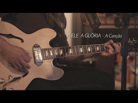 A Ele a glória - A canção - Davi Silva