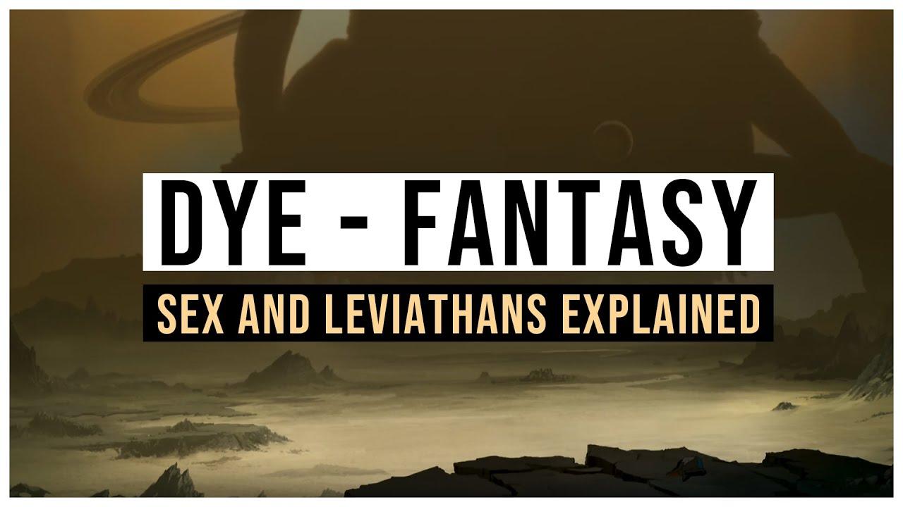 Download Sex, Leviathans, and Self-Destruction   DyE - Fantasy Explained