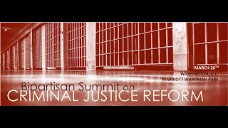 Bipartisan Summit: Mass Incarceration in America: Assessing the Costs & Human Impacts