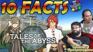 Top 10 Facts About - Tales of the Abyss / The Brotherhood of Gaming