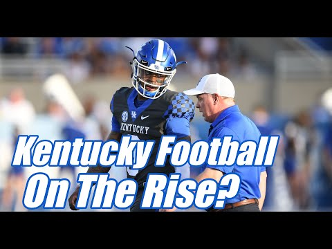 Is Kentucky Football On the Rise?