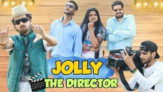 JOLLY : THE DIRECTOR || JOLLYWOOD FUNNY VIDEO || KANGRA BOYS