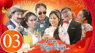 Phim hài 2020 - I AM RÂU QUẶP Tập 3 - Phim hài mới hay nhất | Quang Thắng, Đức Khuê, Minh Hằng