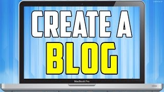 How to Create a Blog - Easy to Follow Tutorial!