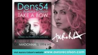 """Take A Bow"" - Dens54 feat. Aurora Colson (Vocalista Electronica Extended Remix)"
