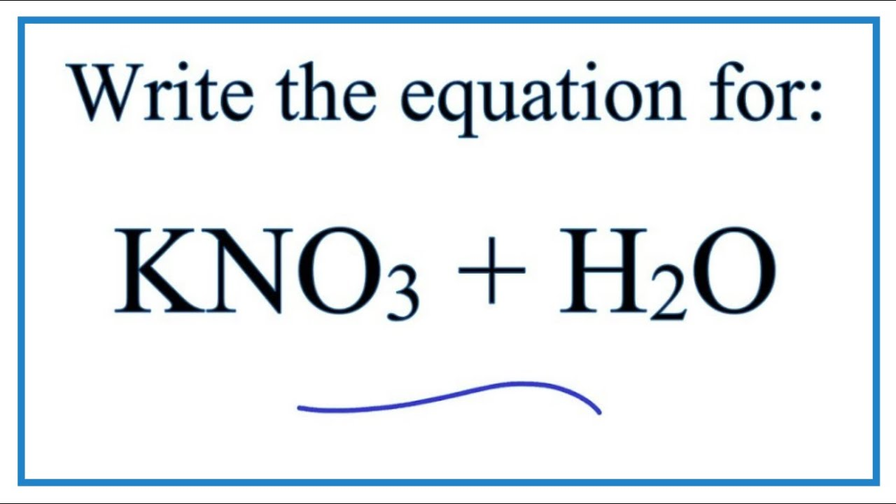 Equation For Kno3 H2o Potassium Nitrate Water Youtube