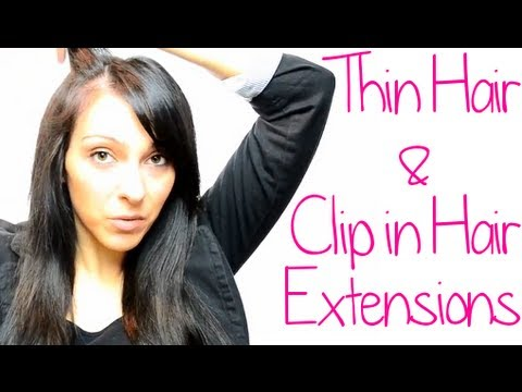 how to apply clip in hair extensions to thin hair - tips for thin