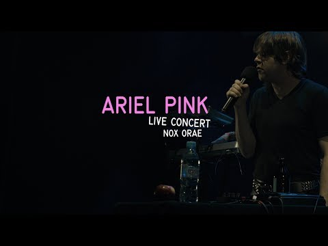 ARIEL PINK  - NOX ORAE 2018   Full Live performance HD Mp3