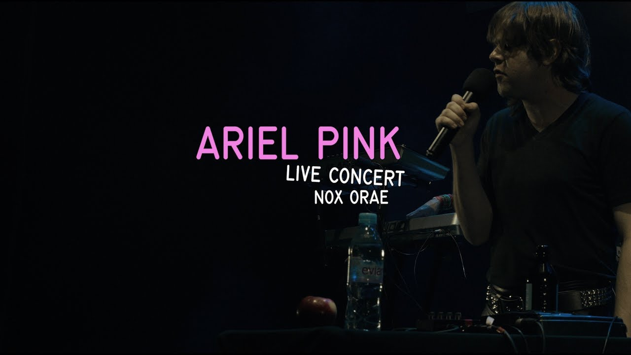 ARIEL PINK - NOX ORAE 2018 | Full Live performance HD