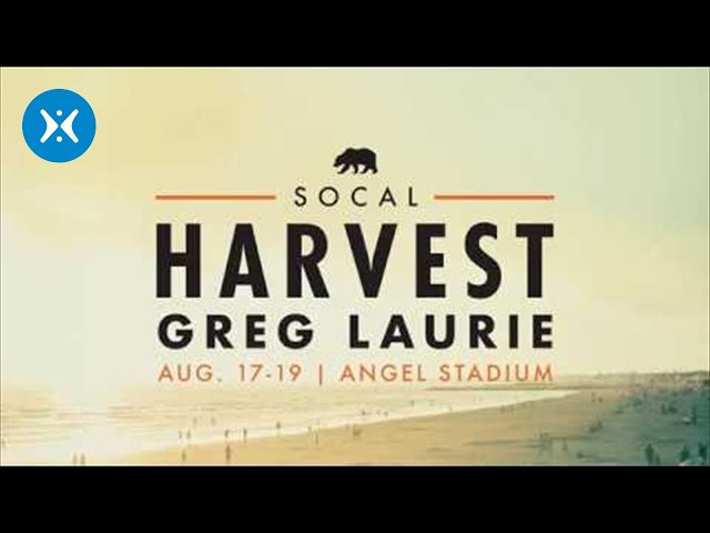 SoCal Harvest with Greg Laurie