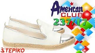 Женские слипоны AMERICAN CLUB 237-17. Видео обзор от WWW.STEPIKO.COM
