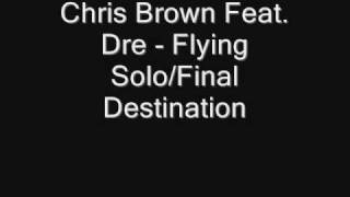 Chris Brown - Flying Solo/Final Destination FULL ! + lyrics
