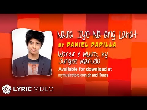 Daniel Padilla - Nasa Iyo Na Ang Lahat (Official Lyric Video)