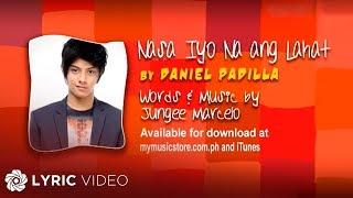 Download Daniel Padilla - Nasa Iyo Na Ang Lahat (Official Lyric ) MP3 song and Music Video