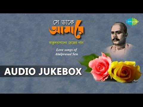 Best of Atulprasad Sen | Bengali Love Songs | Audio Jukebox