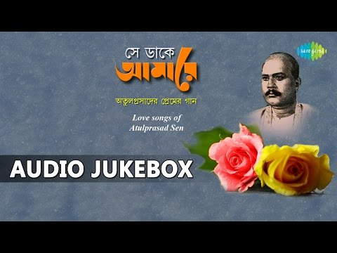 Best of Atulprasad Sen | Bengali Love Songs | Audio Jukebox