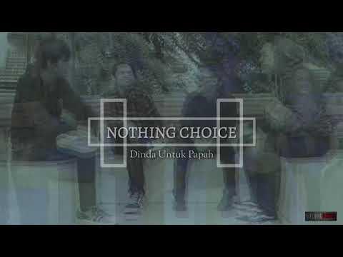 Nothing Choice - Dinda Untuk Papah
