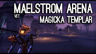 Maelstrom Arena Veteran Magicka Templar - Clockwork City ESO