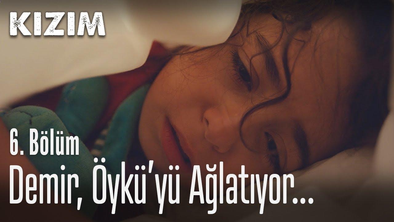 Demir, Öykü'yü ağlatıyor - Kızım 6. Bölüm