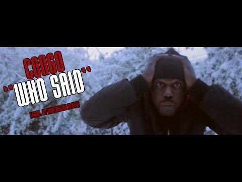 Congo- Who Said l Shot By @SavageFilms91