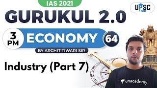IAS 2021 | Gurukul 2.0 | Economy by Archit Sir | Industry (Part 7)