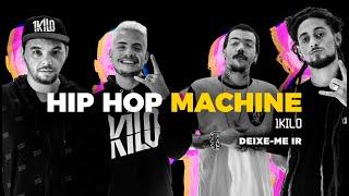 Hip Hop Machine #3 - 1Kilo - Deixe-me Ir