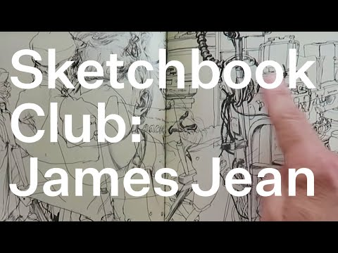 Sketchbook Club 7: James Jean