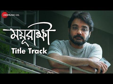 Mayurakshi - Title Track | Soumitra...