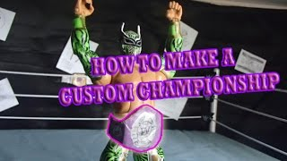 How To Make A CHAMPIONSHIP Belt For WWE Figures