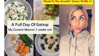 A Full Day Of Eating VLOG| Current Macro Update| 'ROAD TO THE ARNOLD'S' Ep.1