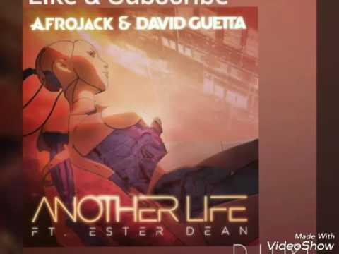 Afrojack & David Guetta ft.Ester Dean-Another Life
