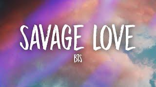 BTS - Savage Love (BTS Remix) Lyrics