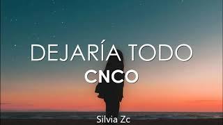 CNCO - Dejaría Todo (Letra)