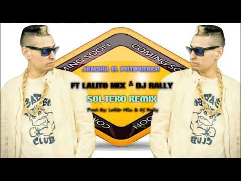 Soltero [[ Remix ]] - Jamsha El  Putipuerco  ft Lalito Mix & Dj Rally Videos De Viajes