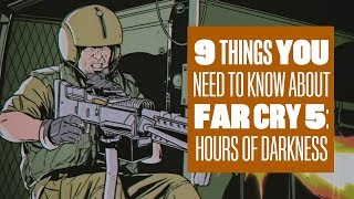 9 Things You Need To Know About Far Cry 5: Hours Of Darkness DLC