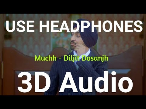 muchh-diljit-dosanjh-(3d-audio-song)-|-bass-boosted-|-punjabi-songs-2019