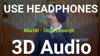 Muchh Diljit Dosanjh (3D Audio Song) | Bass Boosted | Punjabi Songs 2019