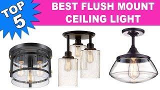 Top 5 Best Flush Mount Ceiling Light 2020